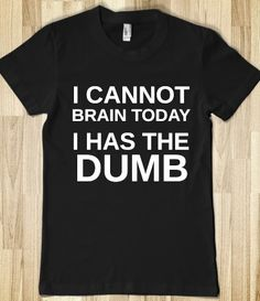 I need this shirt so I can wear it on Mondays.