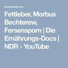 Fettleber, Morbus Bechterew, Fersensporn | Die Ernährungs-Docs | NDR - YouTube