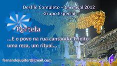 Desfile Completo Carnaval 2012 (COM narração) - Portela . --  Ajoutée le 8 févr. 2013 Desfile Oficial Completo Carnaval 2012 - Grupo Especial  O Artista da Alegria dá o Tom na Folia