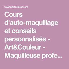 Cours d'auto-maquillage et conseils personnalisés - Art&Couleur - Maquilleuse professionnelle à domicile - Make up artist en Paca.
