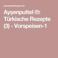 Ayşenputtel ®: Türkische Rezepte (3) - Vorspeisen-1