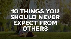 10 Things You Should Never Expect From Others - RR Official