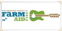 Farm Aid 2012 at Hersheypark Stadium in Pennsylvania on September 22....Support your local Farmers not your local Corporation!