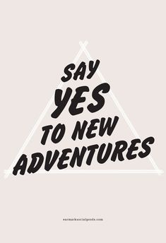 Say YES to New Adventures Wall Poster Art, Free Ship in US, many sizes. by Earmark
