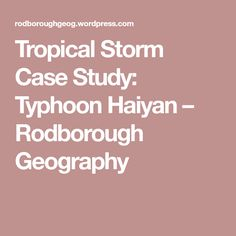 Tropical Storm Case Study: Typhoon Haiyan – Rodborough Geography