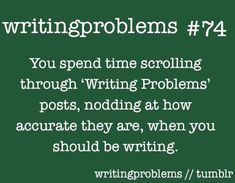 Writing problems, you know you're a writer when, writing humor, writer humor, novelist humor. Writing Quotes, Writing Advice, Writing Help, Writing A Book, Writing Prompts, Writing Ideas, Writer Memes, Writing Problems, Writing Motivation
