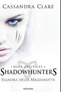 """Leggere Romanticamente e Fantasy: Anteprima """"Shadowhunters. Signora della Mezzanotte..."""