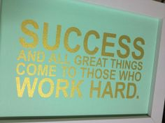 Motivational Gold Quote print, Success and all great things come to those who work hard, home decor Funny Inspirational Quotes, Funny Quotes, Qoutes, Gold Quotes, San Francisco Houses, Gold Rooms, Desk Ideas, Wood Ideas, Mint Gold