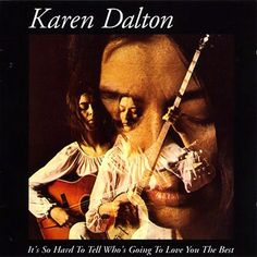 Karen Dalton: It's So Hard to Tell Who's Going to Love You the Best (1969)
