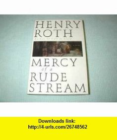 Mercy of a Rude Stream, Vol. I  A Star Shines Over Mt. Morris Park Henry Roth ,   ,  , ASIN: B000J56LQI , tutorials , pdf , ebook , torrent , downloads , rapidshare , filesonic , hotfile , megaupload , fileserve