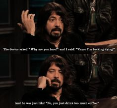 Dave Grohl, man.
