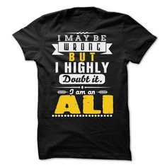 I May Be Wrong But I Highly Doubt It... ALI - 99 Cool S - #tshirt couple #sweater shirt. LIMITED TIME PRICE => https://www.sunfrog.com/LifeStyle/I-May-Be-Wrong-But-I-Highly-Doubt-It-ALI--99-Cool-Shirt-.html?68278