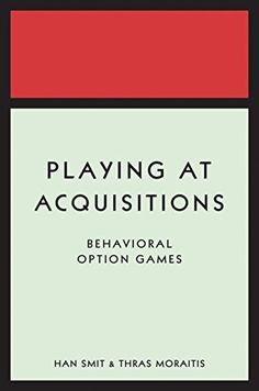 Playing at Acquisitions: Behavioral Option Games by Han T. J. Smit, http://www.amazon.com/dp/B00NRB9QZE/ref=cm_sw_r_pi_dp_T12zub0RR65SD