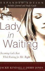 """""""Lady in Waiting: Becoming God's Best While Waiting for Mr. Right"""" by Jackie Kendall, Debby Jones"""