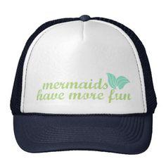 Mermaids Have More Fun - Trucker Hat