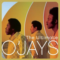 """The O'Jays. I loved """"Back Stabbers"""" and """"She Used to Be My Girl""""."""