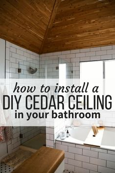 How to install cedar tongue and groove planks on a bathroom ceiling to create a gorgeous cedar ceiling. This will make your master bathroom feel like it's a spa, and the smell is amazing too! #diy #diyproject #bathroom #masterbathroom #cedarceiling #cedarplanks #woodceiling #home #homedecor Wood Bathroom, Small Bathroom, Master Bathroom, Bathroom Ideas, Modern Bathroom, 1920s Bathroom, Restroom Ideas, Bathroom Furniture, Wood Plank Ceiling