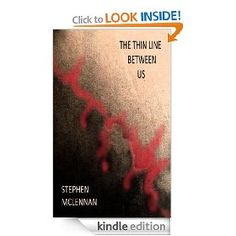 The Thin Line Between Us   Stephen McLennan  $4.99 or free with Prime