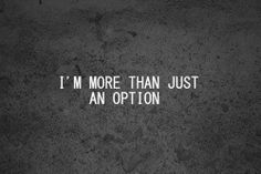 I'm More Than Just An Option