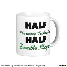 Half Pharmacy Technician Half Zombie Slayer Classic White Coffee Mug