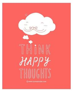 Happy thoughts.