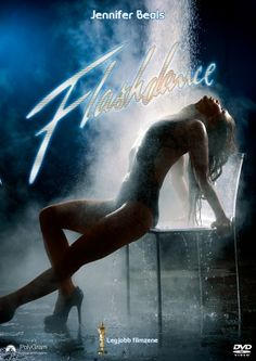 Flashdance, there's my dancing problem...it all started with this movie