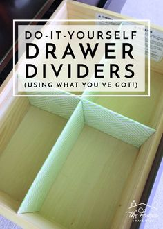 DIY Drawer Dividers (using what you've got!) | The Homes I Have Made