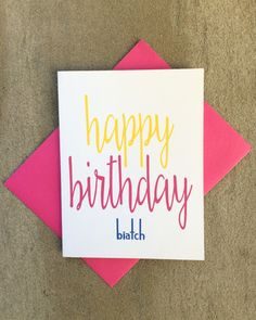 Happy Birthday Biatch Inappropriate Humor Dirty Card For Girl Friend Best