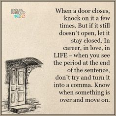 Lessons Learned in Life | Know when something is over.