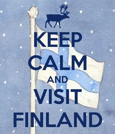 Keep Calm And Visit Finland - My Mantra Helsinki, Finland Travel, My Land, Calm Quotes, Pilgrimage, Travel Posters, Wonders Of The World, Keep Calm, Norway