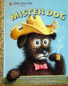Mister Dog by Margaret Wise Brown. Garth Williams' cover illustration looks like a warning about the perils of smoking.