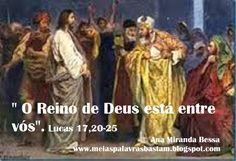 PALAVRA DE DEUS: A VINDA DO REINO DE DEUS - LUCAS 17,20-25 ...