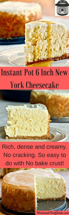 Instant Pot 6 Inch New York Cheesecake is Rich, thick and delicious. So easy to make with no cracking and a no bake crust!