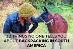 30 Things No One Tells You About Backpacking in South America