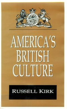 America's British Culture (Library of Conservative Thought) by Russell Kirk http://www.amazon.com/dp/156000066X/ref=cm_sw_r_pi_dp_q8DItb0SQS78BNNW