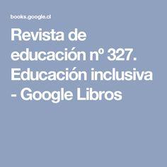 Revista de educación nº 327. Educación inclusiva - Google Libros