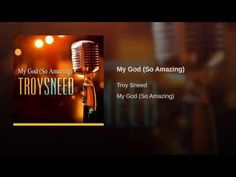 My God (So Amazing) - YouTube