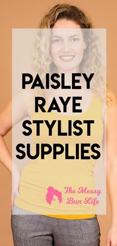 Here�s my rundown of a the supplies you�ll need to be a Paisley Raye stylist #paisleyraye
