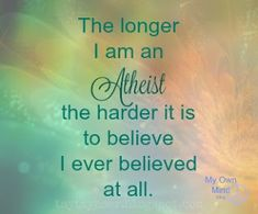 My Atheist Memes and My Late-Night Angst Agnostic Quotes, Atheism Quotes, Atheist Agnostic, Losing My Religion, Anti Religion, Atheist Blog, Secular Humanism, Athiest, Amazing Quotes
