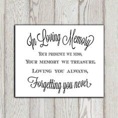 In Loving Memory Of Print Memorial Table Wedding Sign Quotes Your Presence We Miss
