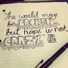 The world may be broken, but hope is not crazy.
