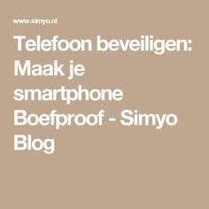 Telefoon beveiligen: Maak je smartphone Boefproof - Simyo Blog