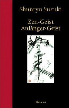 Buchtip:  Shunryu Suzuki - Zen-Geist = Anfänger-Geist