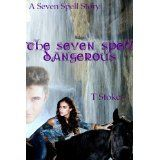 The Seven Spell, Dangerous (The Seven Spell Stories) (Kindle Edition)By T Stokes