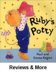 Ruby's Potty by Paul and Emma Rogers | Juv. Easy Rogers | Ruby loves her brand-new potty. The trouble is, she doesn't know what it's for. She hides it, slides it, and puts it on her head ... but when it's really needed, it's nowhere to be found-oops!