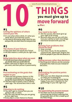 A Great List of Things to Give Up in Order to Move Forward...  via https://www.facebook.com/pages/Daily-Dose/147905698632382