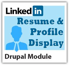 """How to display your Linkedin profile as a resume in your Drupal site? Yes we made this possible. With """"Linkedin Resume & Full Profile Display for Drupal"""" module you can show your Linkedin Resume/ Full Profile in your Drupal site with hresume supported different styles. The module's most important feature is , 'admin user can create resume from admin panel menu setting or can create menu to give facility for front end users to create their own resume and display as they want in frontend'. $25"""