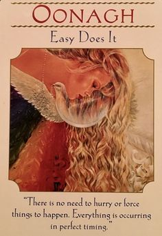 Archangel Oracle Guidance ~ Oonagh, Easy Does It...