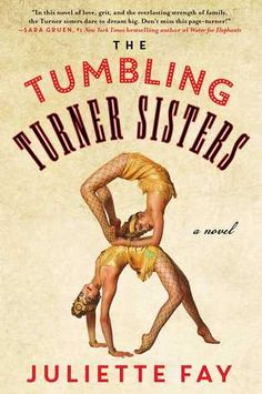 The Baking Bookworm reviews: The Tumbling Turner Sisters by J Faye. A coming of age story about four sisters who perform on the Vaudeville stage. Pub Date: June 14/16