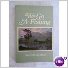 We Go A Fishing - Francis Blaikie Listing in the Fishing,Sport,Non Fiction,Books,Books, Comics & Magazines Category on eBid United Kingdom